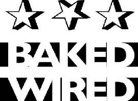 Baked and Wired